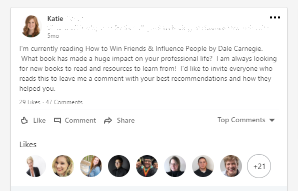 """I'm currently reading How to Win Friends & Influence People by Dale Carnegie. What book has made a huge impact on your professional life? I am always looking for new books to read and resources to learn from! I'd like to invite everyone who reads this to leave me a comment with your best recommendations and how they helped you."""